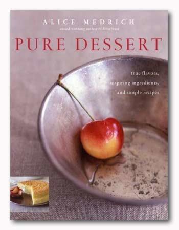 Alice Medrich's Pure Dessert